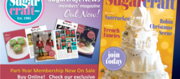 December edition of Sugarcraft News is Out Now! Join Today to receive your copy!