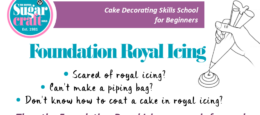 Foundation  Royal  Icing  Skills  School  for  Beginners